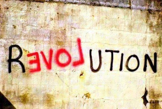 Mario Haussmann –(dal Manifesto della Sociosofia):L'amore è la sola Rivoluzione. Tutte le altre rivoluzioni sono soltanto Rivolte