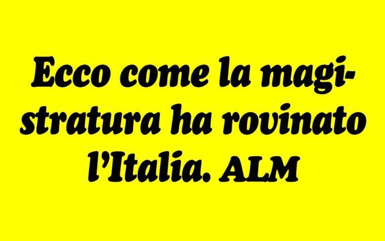 Alfonso Luigi Marra : Ecco come la Magistratura ha ROVINATO l'Italia